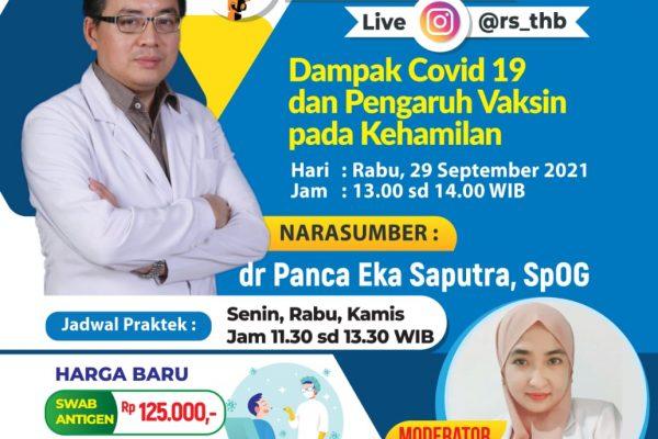 Live Instagram rs_thb  Rabu 29 September 2021 dengan narasumber dr Panca Eka Saputra, SpOG & Hari Pelanggan Nasional september juga kami persembahkan harga baru untuk Antigen 125rb dan PCR 495rb